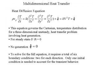Multidimensional Heat Transfer This equation governs the Cartesian