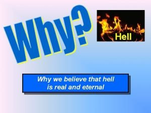 Hell Why we believe that hell is real
