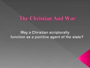 The Christian And War May a Christian scripturally