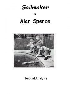 Sailmaker by Alan Spence Textual Analysis Textual analysis