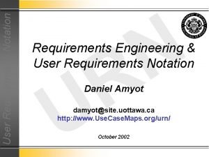 User Requirements Notation N R Requirements Engineering User