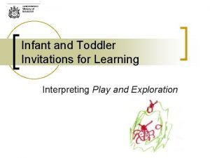 Infant and Toddler Invitations for Learning Interpreting Play