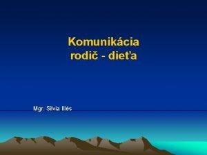 Komunikcia rodi diea Mgr Silvia Ills Ako HOVORI