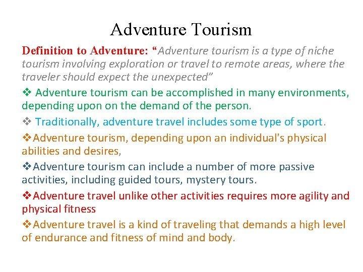 Adventure Tourism Definition to Adventure Adventure tourism is