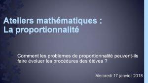 Ateliers mathmatiques La proportionnalit Comment les problmes de