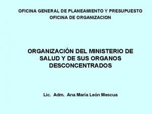 OFICINA GENERAL DE PLANEAMIENTO Y PRESUPUESTO OFICINA DE