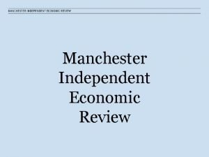 Manchester Independent Economic Review MIER is Independent process