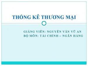THNG K THNG MI GING VIN NGUYN VN