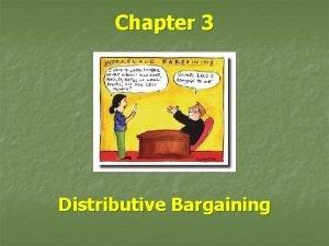 Chapter 3 Distributive Bargaining 3 2 Distributive Bargaining