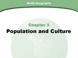 Chapter 3 Section World Geography Chapter 3 Population