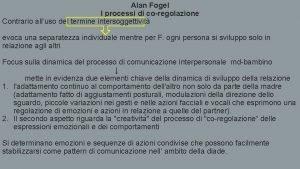 Alan Fogel I processi di coregolazione Contrario alluso
