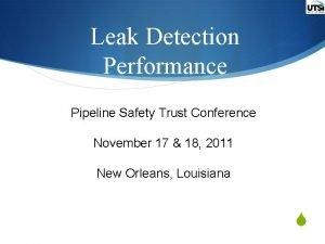Leak Detection Performance Pipeline Safety Trust Conference November