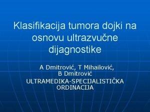 Klasifikacija tumora dojki na osnovu ultrazvune dijagnostike A