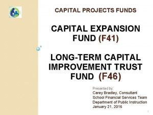CAPITAL PROJECTS FUNDS CAPITAL EXPANSION FUND F 41