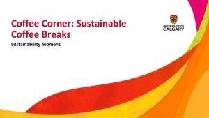 Coffee Corner Sustainable Coffee Breaks Sustainability Moment Coffee