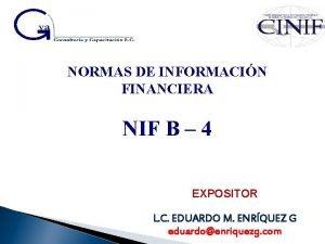 NORMAS DE INFORMACIN FINANCIERA NIF B 4 EXPOSITOR