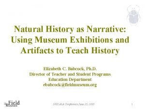Natural History as Narrative Using Museum Exhibitions and