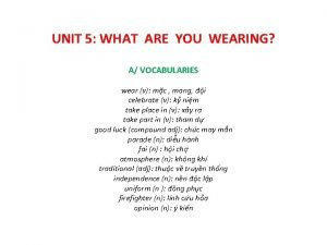 UNIT 5 WHAT ARE YOU WEARING A VOCABULARIES