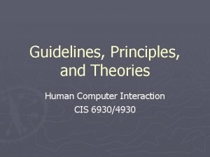 Guidelines Principles and Theories Human Computer Interaction CIS