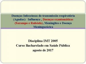 Doenas Infecciosas de transmisso respiratria Agudas Influenza Doenas