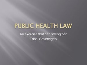 PUBLIC HEALTH LAW An exercise that can strengthen