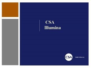 CSA Illumina Technology Technology 22 q CSA High