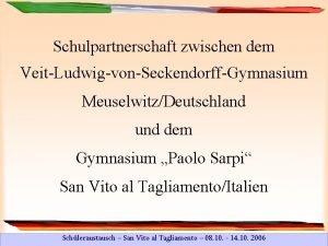 Schulpartnerschaft zwischen dem VeitLudwigvonSeckendorffGymnasium MeuselwitzDeutschland und dem Gymnasium