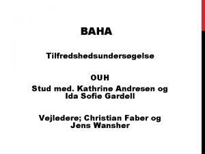 BAHA Tilfredshedsundersgelse OUH Stud med Kathrine Andresen og