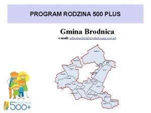 PROGRAM RODZINA 500 PLUS Gmina Brodnica email sekretariatbrodnica