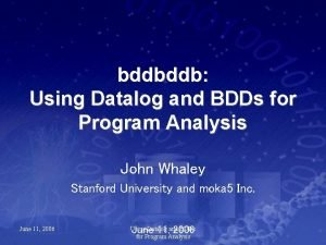 bddbddb Using Datalog and BDDs for Program Analysis