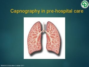 Capnography in prehospital care Picture space central BASICS