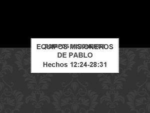 EQUIPOS MISIONEROS EQUIPOS DE PABLO Hechos 12 24