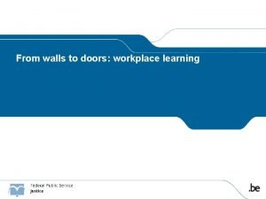 From walls to doors workplace learning From walls