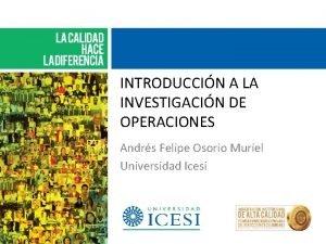 INTRODUCCIN A LA INVESTIGACIN DE OPERACIONES Andrs Felipe