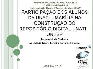 UNIVERSIDADE ESTADUAL PAULISTA CAMPUS DE MARLIA Universidade Aberta