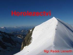 Horolezectv Mgr Radek Lienerth Sport nebo ivotn styl