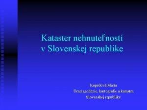 Kataster nehnutenost v Slovenskej republike Koprdov Marta rad