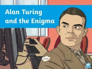 Who Was Alan Turing Alan Turing was a
