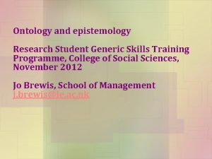 Ontology and epistemology Research Student Generic Skills Training