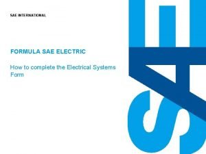 SAE INTERNATIONAL FORMULA SAE ELECTRIC How to complete