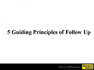 5 Guiding Principles of Follow Up Guiding Principles