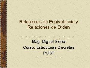 Relaciones de Equivalencia y Relaciones de Orden Mag