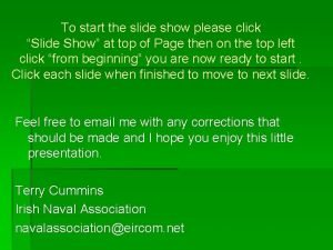 To start the slide show please click Slide