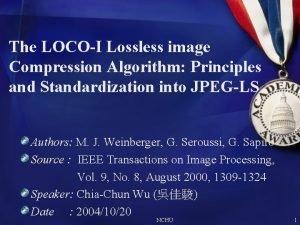 The LOCOI Lossless image Compression Algorithm Principles and