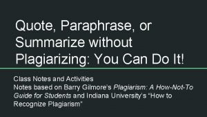 Quote Paraphrase or Summarize without Plagiarizing You Can