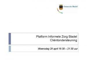 Platform Informele Zorg Bladel Clintondersteuning Woensdag 29 april
