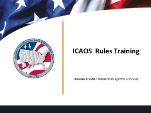 ICAOS Rules Training Revision 112017 Includes Rules Effective