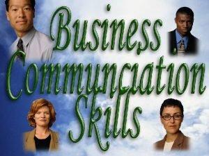 Business Communication Skills 1 Objectives 22 Business Communication