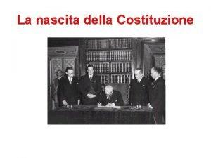 La nascita della Costituzione STATUTO ALBERTINO LItalia nasce