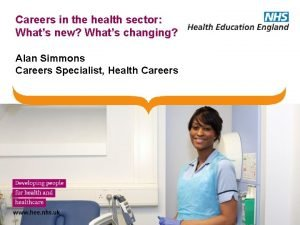 Careers in the health sector Whats new Whats
